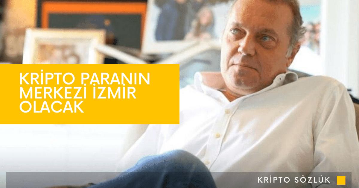 """Cem Uzan: """"Kripto Paranın Merkezi İzmir Olacak"""""""