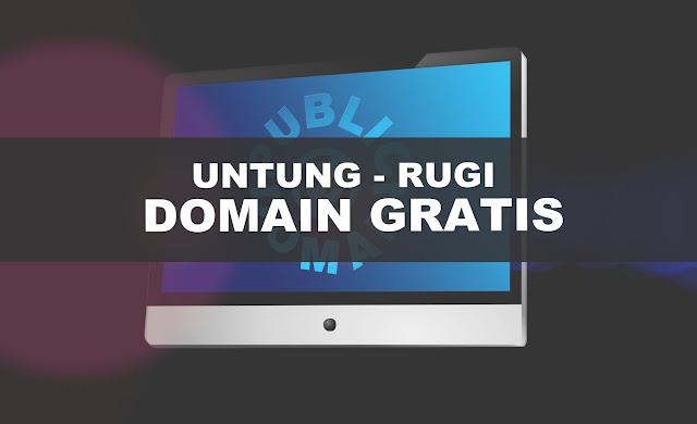 Keuntungan dan Kerugian Menggunakan Domain Gratis