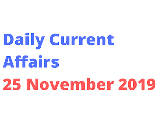 Daily Current Affairs 25 November 2019