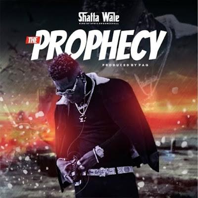 MUSIC: Shatta Wale_Prophecy