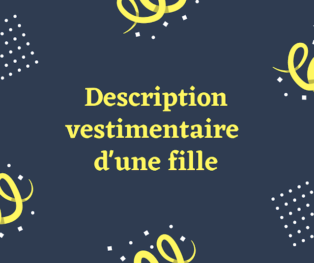 description vestimentaire d'une fille