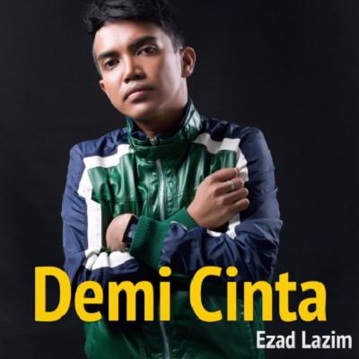 Ezad Lazim - Demi Cinta