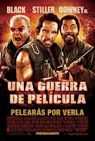 Una Guerra de Película / Tropic Thunder: ¡Una Guerra muy Perra!