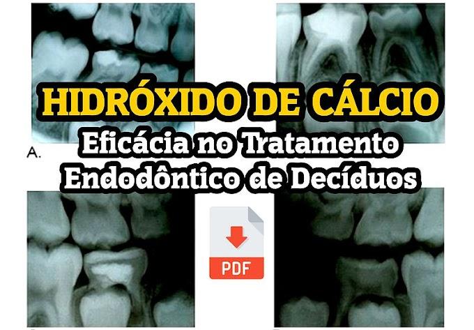 PDF: A Eficácia do Hidróxido de Cálcio no Tratamento Endodôntico de Decíduos