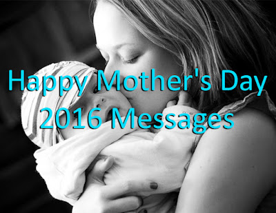 Happy Mother's Day 2016 Messages