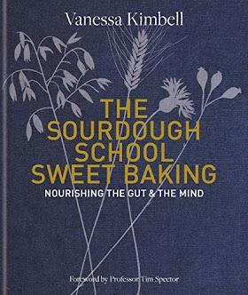 The Sourdough School: Sweet Baking: Nourishing the gut & the mind