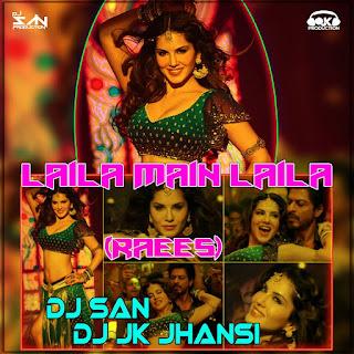 Laila-Main-Laila-Dj-JK-Jhansi-Feat-DJ-San