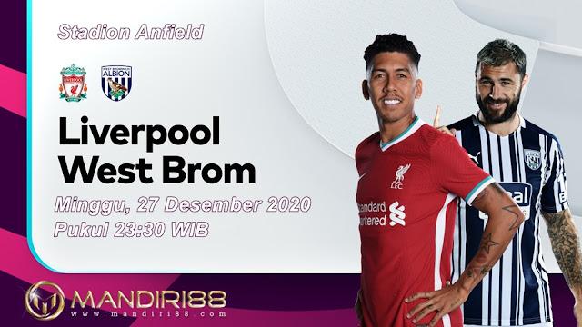 Prediksi Liverpool Vs West Bromwich Albion, Minggu 27 Desember 2020 Pukul 23.30 WIB @ Mola TV
