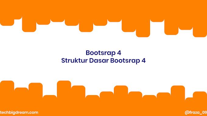 Bootstrap 4 : Struktur Dasar memakai Bootstrap 4