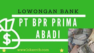 Lowongan Kerja Bank terbaru kota mataram PT BPR PRIMA ABADI  2018