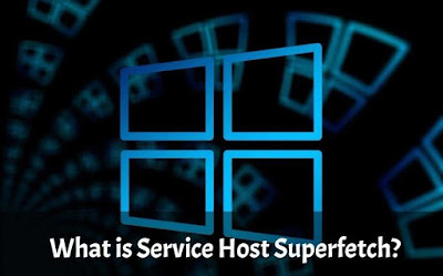 """What Is """"Service Host SuperFetch"""" 