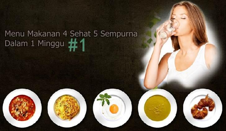 [ PART 1 ] Menu Makanan 4 Sehat 5 Sempurna Dalam 1 Minggu