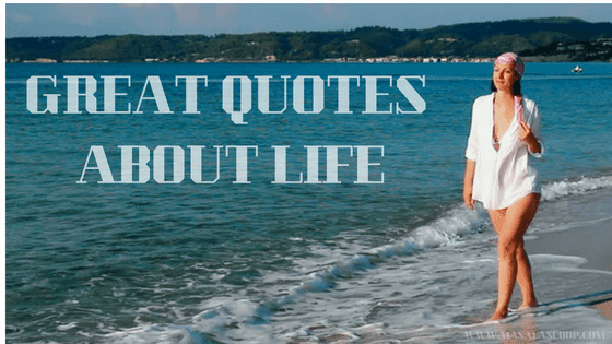 Great Quotes About Life ? Here comes the Sweetest of it all you have been waiting for.