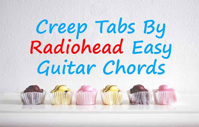Creep Tabs By Radiohead Easy Guitar Chords Sheet Music Radiohead - Creep Chords / Tabs