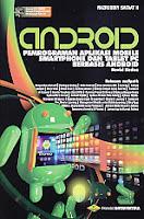 Judul Buku : Android – Pemrograman Aplikasi Mobile Smartphone Dan Tablet PC Berbasis Android – Revisi Kedua