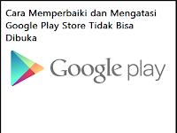 Cara Mengatasi Aplikasi Play Store Tidak Bisa Dibuka  Di Semua Android