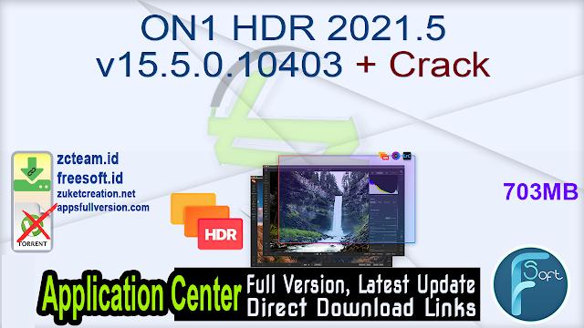 ON1 HDR 2021.5 v15.5.0.10403 + Crack_ ZcTeam.id