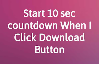 Start 10 sec countdown for Download Button