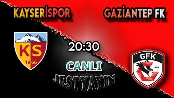 Kayserispor – Gaziantep FK canlı maç izle