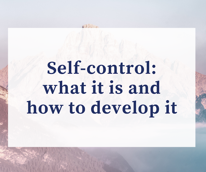 Self-control: what it is and how to develop it