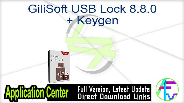 GiliSoft USB Lock 8.8.0 + Keygen