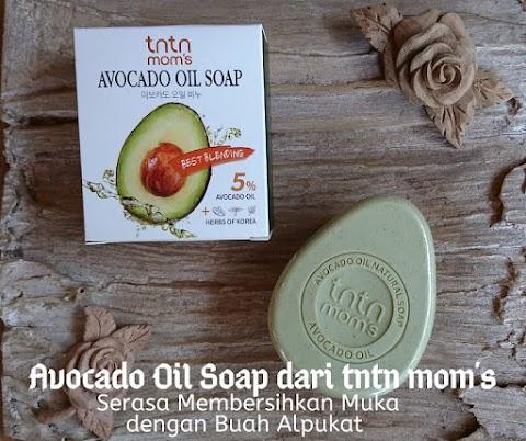 Avocado Oil Soap dari tntn mom's: Serasa Membersihkan Muka dengan Buah Alpukat