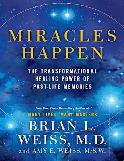 Miracles Happen- The Transformational Healing Power of Past-Life Memories