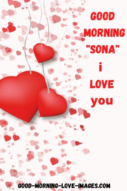 good morning sona I love you Pics