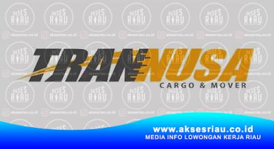 PT. Trannusa Optimal Solusi (Trannusa Cargo & Mover) Pekanbaru