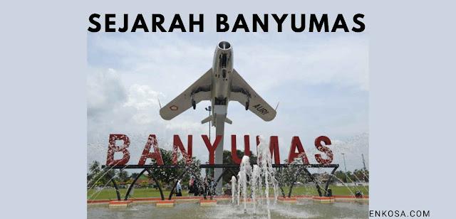 Sejarah Banyumas Jawa Tengah Dalam 2 Versi