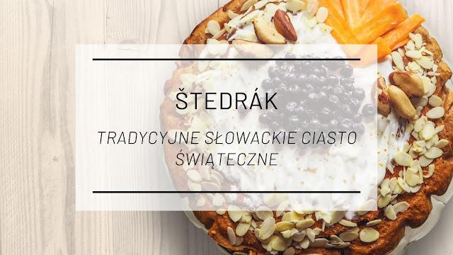 Kuchnia słowacka: Szczodrak (Štedrák) - tradycyjne słowackie ciasto świąteczne