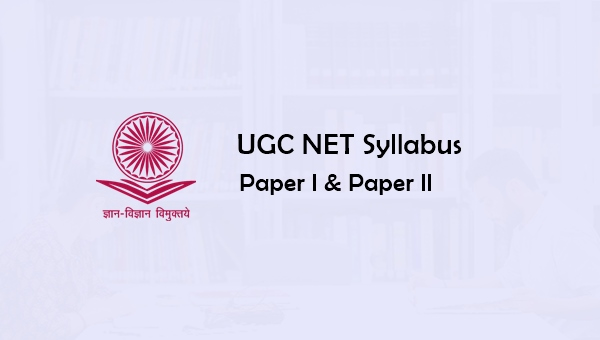 UGC NET Syllabus 2019 for  Paper 1 & Paper 2: Download Now