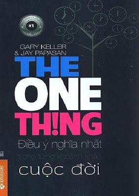 [EBOOK] ĐIỀU Ý NGHĨA NHẤT CUỘC ĐỜI (THE ONE THING), GARY KELLER VÀ JAY PAPASAN, ALPHA BOOK