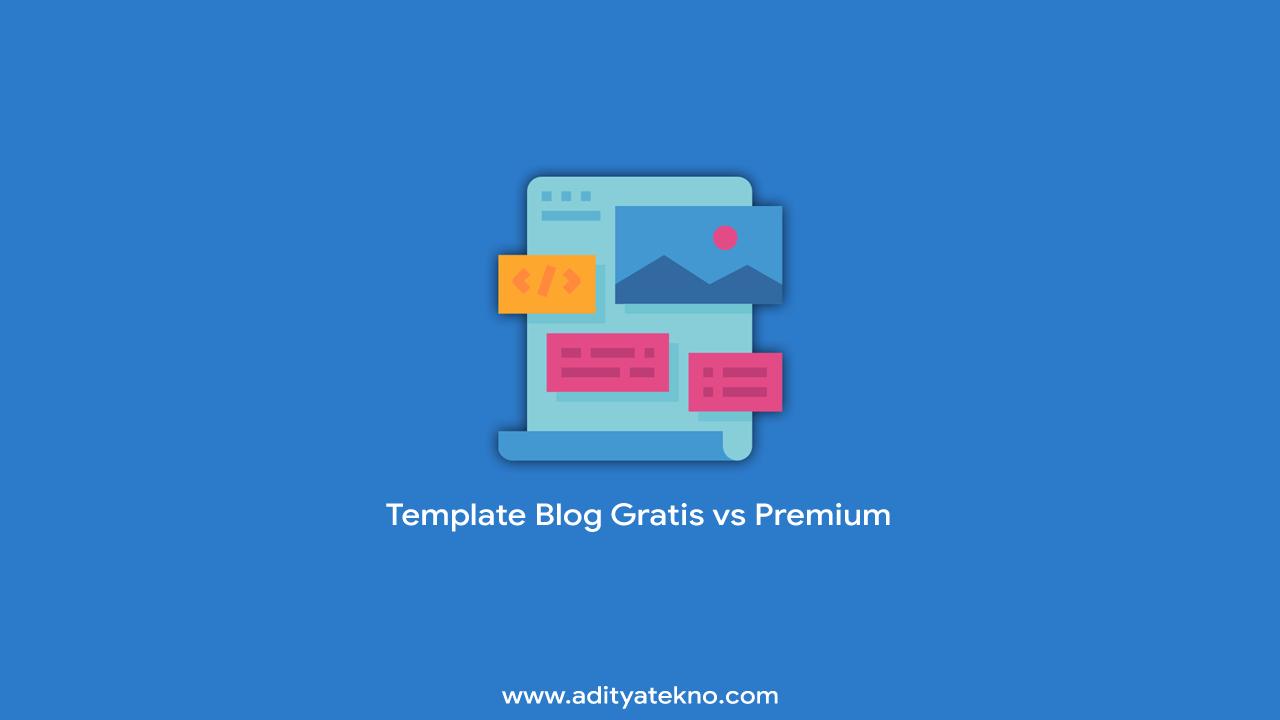 Perbedaan Template Blog Gratis dan Berbayar