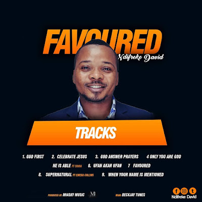 Ndifreke David - When Your Name Is Mentioned Lyrics