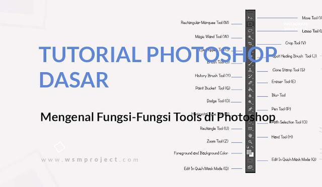 Mengenal Fungsi-Fungsi Tools di Photoshop