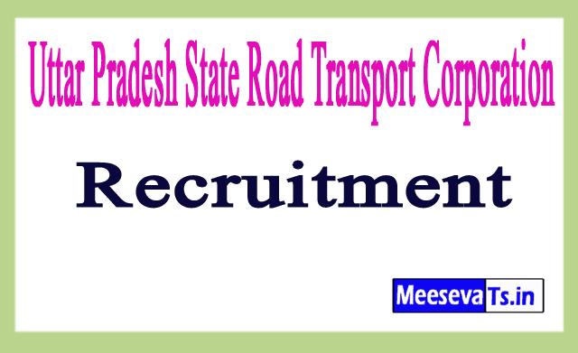 Uttar Pradesh State Road Transport Corporation UPSRTC Recruitment