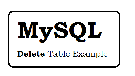 MySQL Delete Table Example