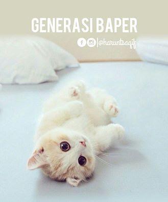 Apakah kita termasuk genersi baper?