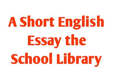 A short English Essay the School Library, School Library