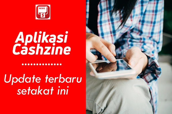 Aplikasi Cashzine | Update Terbaru Setakat Ini