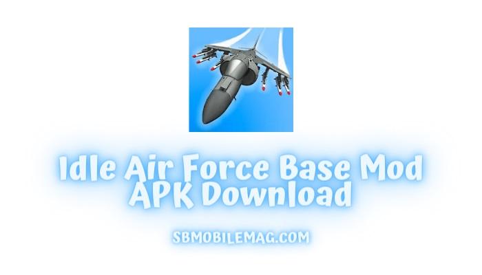 Idle Air Force Base Mod APK, Idle Air Force Base Mod APK Download