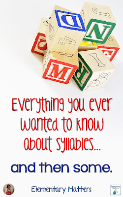 Everything You Ever Wanted to Know About Syllables... and Then Some: This post discusses the 6 syllable types and why these are important in learning to read. It includes a multi-syllable freebie!