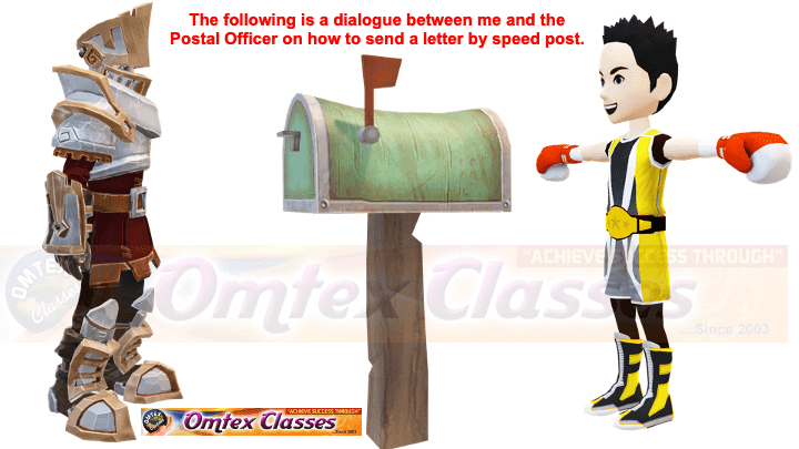 The following is a dialogue between me and the Postal Officer on how to send a letter by speed post.