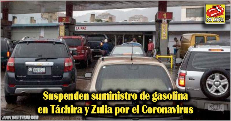Suspenden suministro de gasolina en Táchira y Zulia por el Coronavirus