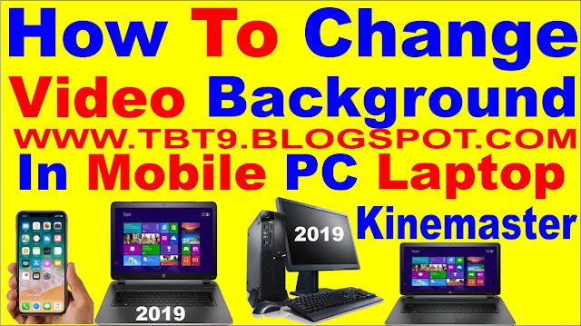 How To Change Remove Video Background in android Mobile pc laptop