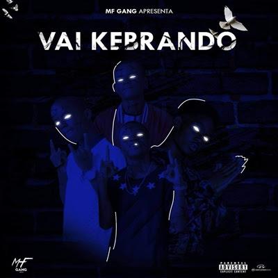 MF Gang - Vai Kebrando