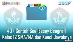 Lengkap - 40+ Contoh Soal Essay Geografi Kelas 12 SMA/MA dan Kunci Jawabnya Terbaru