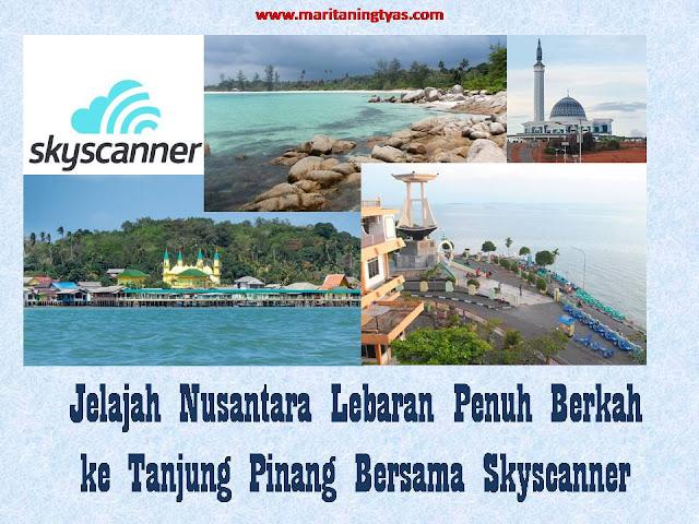 Jelajah Nusantara bersama Skyscanner