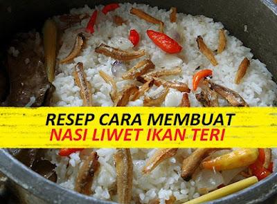 Resep Cara membuat Nasi Liwet Ikan Asin Teri